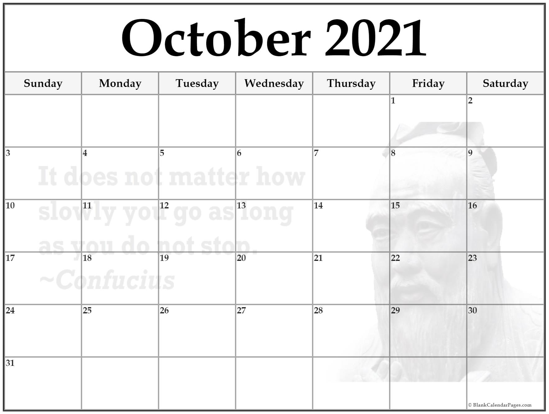 October 2020 quotes and sayings calendar. It does not matter how slowly you go as long as you don't stop ~Confucius