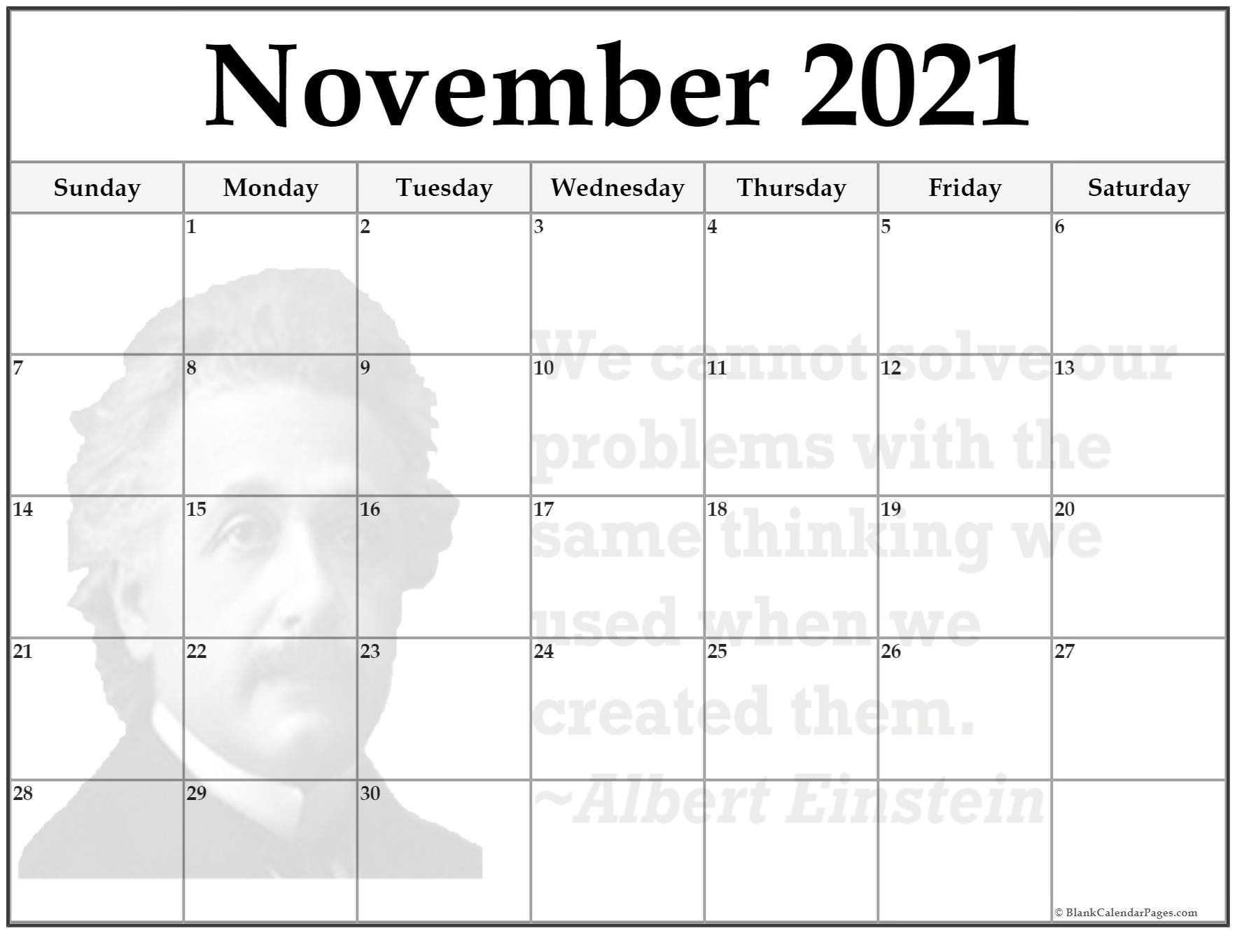 November calendar We cannot solve our problems with the same thinking we used when we created them ~Albert Einstein