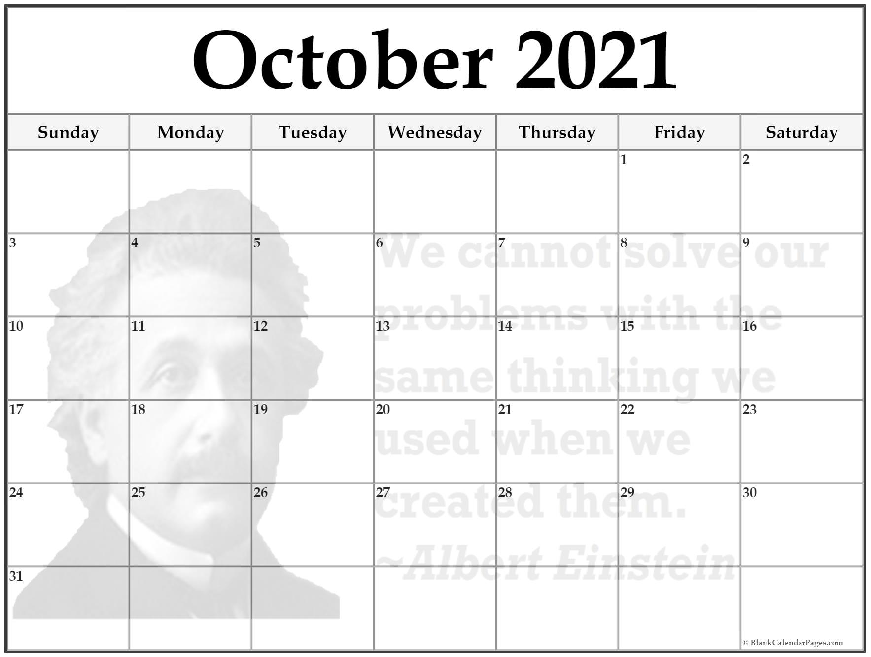October calendar We cannot solve our problems with the same thinking we used when we created them ~Albert Einstein