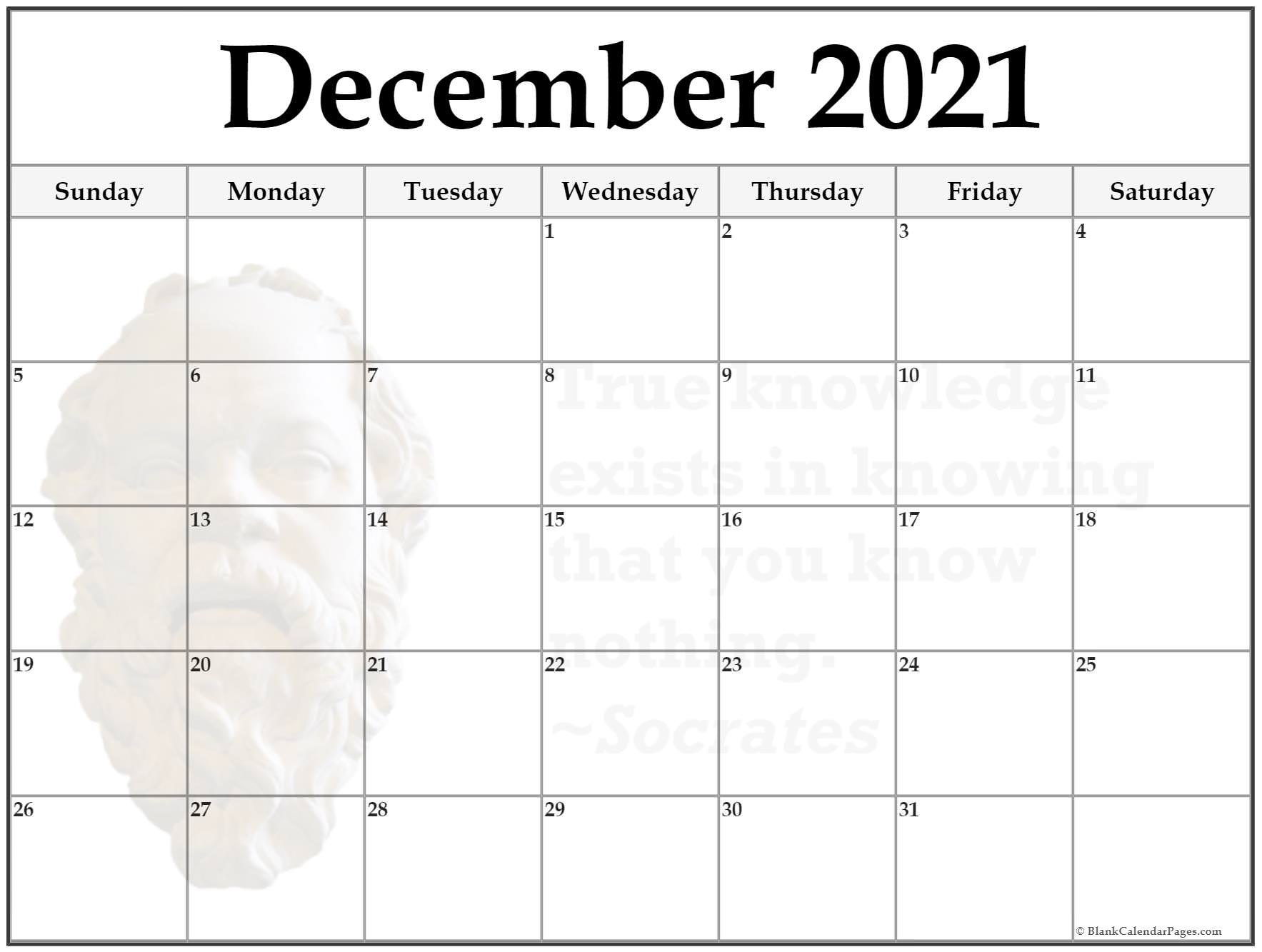 December 2021 monthly quote calendar template. True knowledge exists in knowing that you know nothing. ~Socrates
