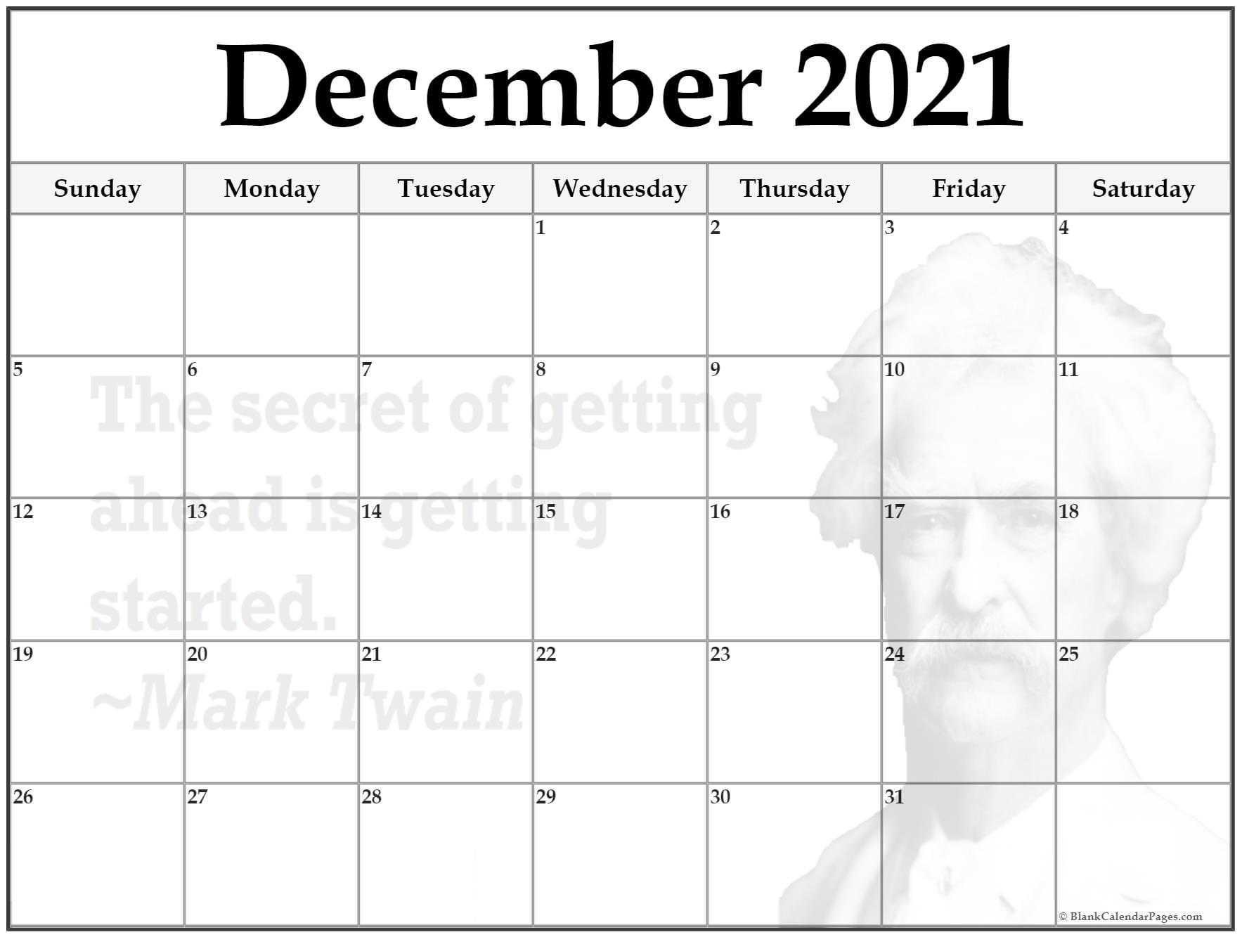 December 2021 printable quote calendar template. The secret of getting ahead is getting started. ~Mark Twain