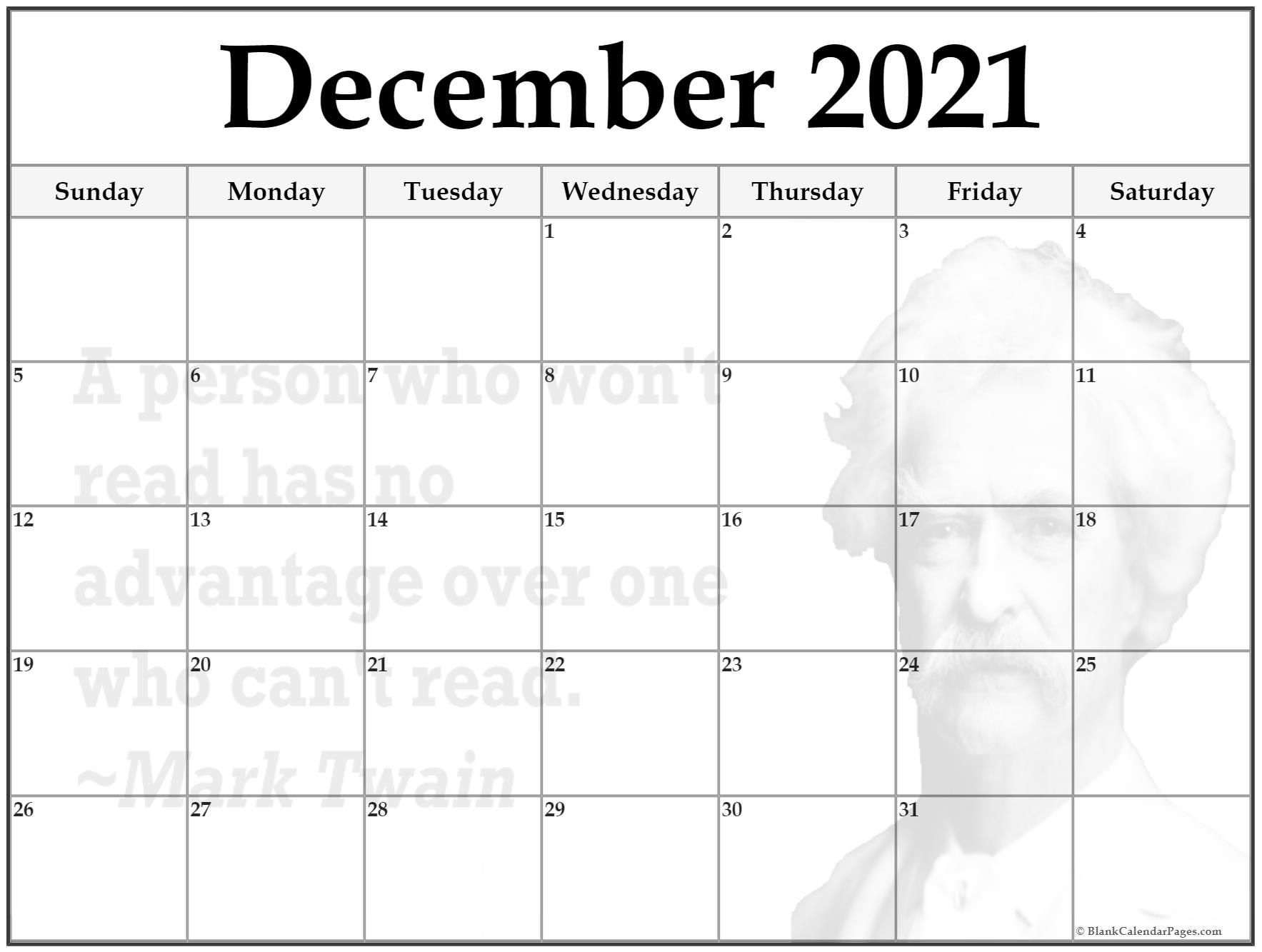 December 2021 printable quote calendar template. A person who won't read has no advantage over a person who can't read. ~Mark Twain
