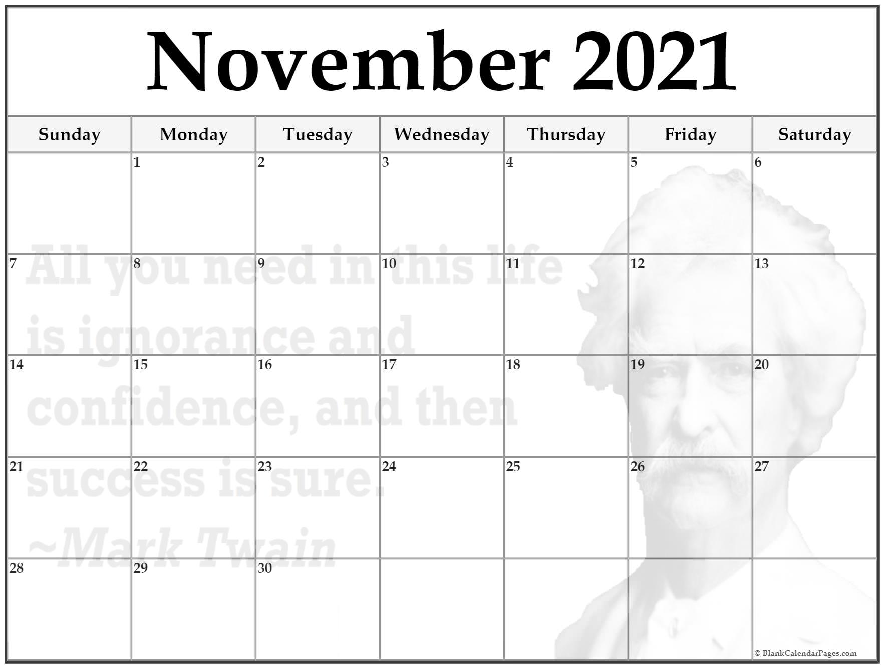 November 2020 monthly quote calendar printable. All you need in this life is ignorance and confidence, and then success is sure. ~Mark Twain