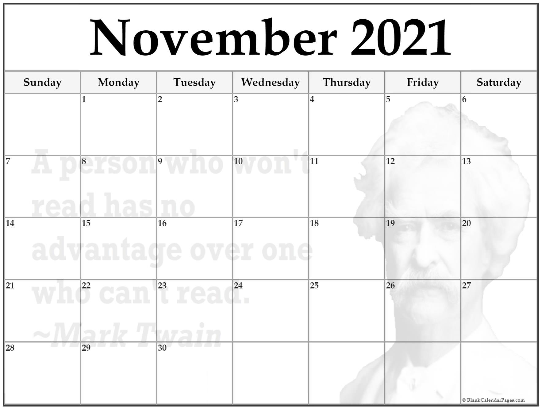November 2019 printable quote calendar template. A person who won't read has no advantage over a person who can't read. ~Mark Twain