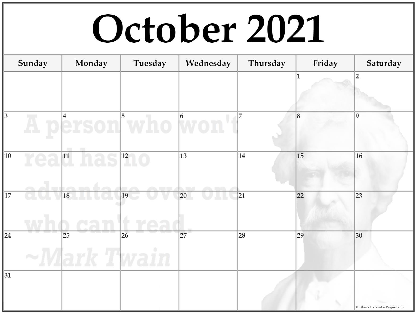 October 2021 printable quote calendar template. A person who won't read has no advantage over a person who can't read. ~Mark Twain